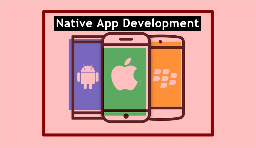 Why Native App Development is Preferred?