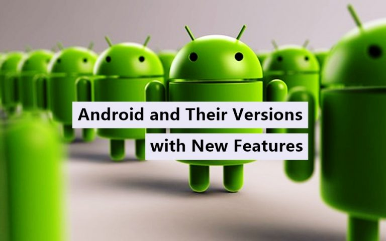 Android and Their Versions with New Features
