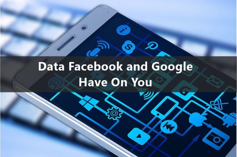 Data Facebook and Google Have On You