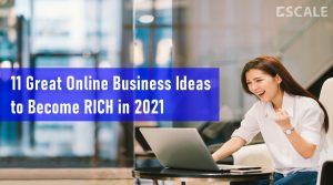 11 Great Online Business Ideas to Become RICH in 2021