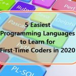 5 Easiest Programming Languages to Learn for First-Time Coders in 2020