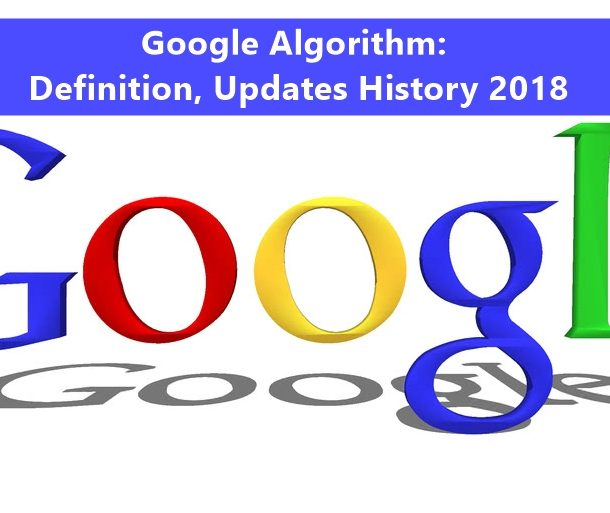 Google Algorithm: Definition, Updates History 2018
