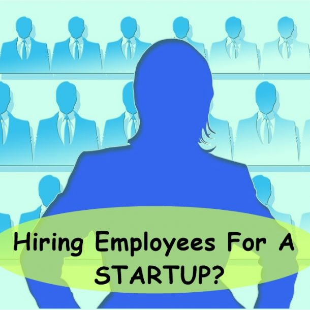 Hiring Employees for a STARTUP?