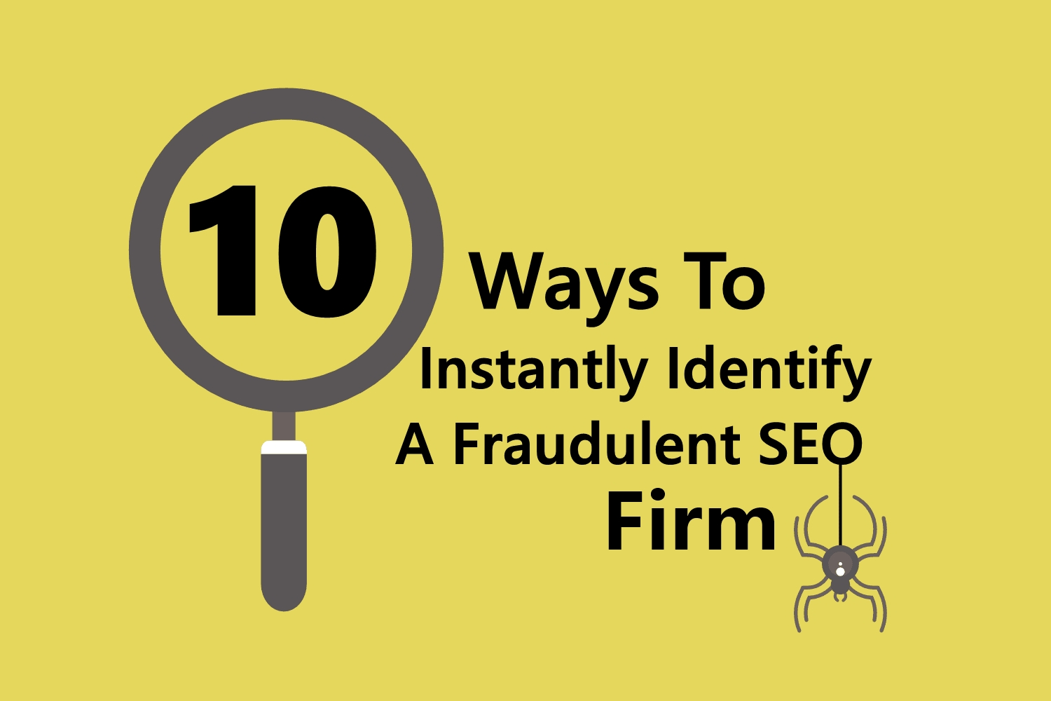 10 Ways to Instantly Identify a Fraudulent SEO Firm