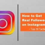 How to Get Real Followers on Instagram in 2020 – Top 10 Tricks That Work