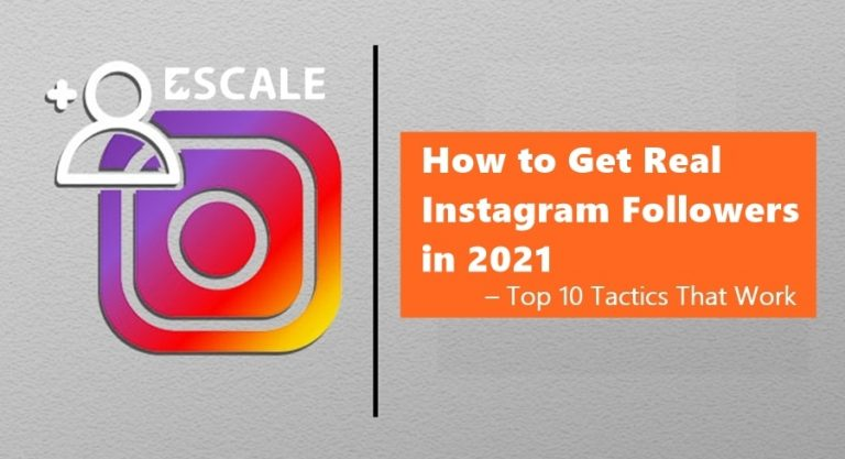 How to Get Real Instagram Followers in 2021 | Top 10 Tactics That Will Work