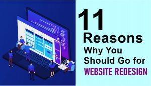 11 Reasons Why You Should Go for Website Redesign