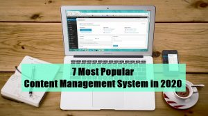 7 Most Popular Content Management System(CMS) in 2020