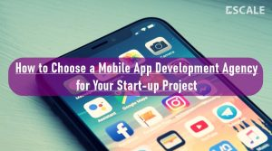 Featured image: How to Choose a Mobile App Development Agency for Your Start-up Project