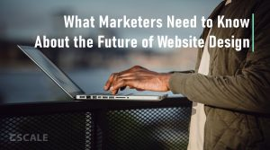 Featured image: What Marketers Need to Know About the Future of Website Design