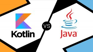 Kotlin vs Java: Which One to Choose for Android App Development