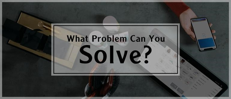 7 Tips to Monetize and Profit from Your Blog: What Problem Can You Solve image