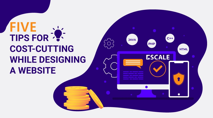 5 Tips for Cost-Cutting While Designing a Website