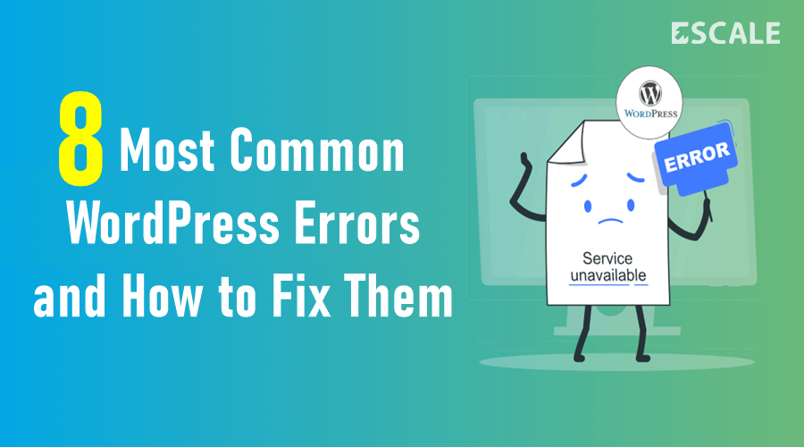 8 Most Common WordPress Errors and How to Fix Them