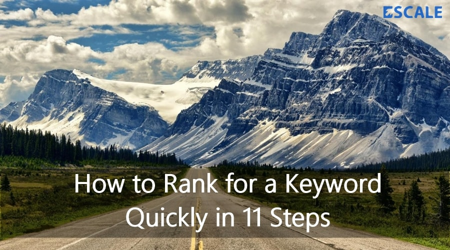 How to Rank for a Keyword Quickly in 11 Steps