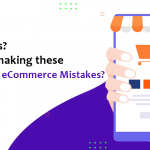 Low Sales? Are you making these 5 common eCommerce Mistakes?