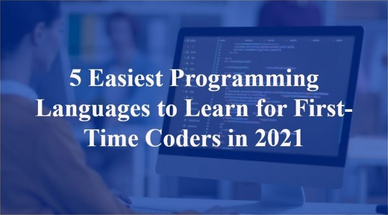 5 Easiest Programming Languages to Learn for First-Time Coders in 2021