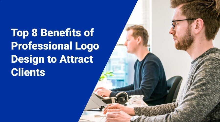 Top 8 Benefits of Professional Logo Design to Attract Clients